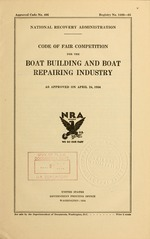 Code of fair competition for the boat building and boat repairing industry as approved on April 24, 1934