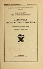 Amendment to code of fair competition for the automobile manufacturing industry as approved on August 31, 1934 by President Roosevelt