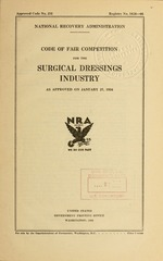 Code of fair competition for the surgical dressings industry as approved on January 27, 1934