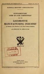 Supplementary code of fair competition for the locomotive manufacturing industry (a division of the machinery and allied products industry) as approved on April 30, 1934