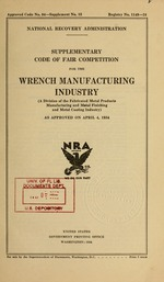 Supplementary code of fair competition for the wrench manufacturing industry (a division of the fabricated metal products manufacturing and metal finishing and metal coating industry) as approved on April 4, 1934