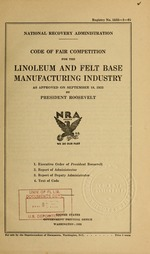 Code of fair competition for the linoleum and felt base manufacturing industry as approved on September 18, 1933 by President Roosevelt