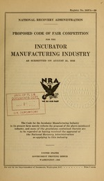 Proposed code of fair competition for the incubator manufacturing industry as submitted on August 31, 1933