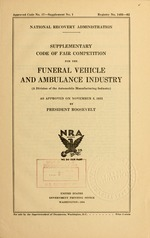 Supplementary code of fair competition for the funeral vehicle and ambulance industry (a division of the automobile manufacturing industry) as approved on November 8, 1933 by President Roosevelt