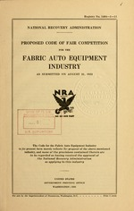 Proposed code of fair competition for the fabric auto equipment industry as submitted on August 31, 1933