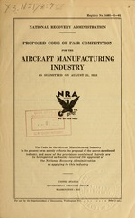Proposed code of fair competition for the aircraft manufacturing industry as submitted on August 31, 1933