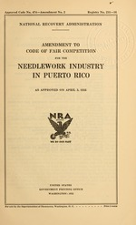 Amendment to code of fair competition for the needlework industry in Puerto Rico as approved on April 3, 1935