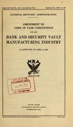 Amendment to code of fair competition for the bank and security vault manufacturing industry as approved on April 8, 1935