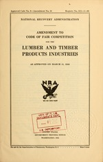 Amendment to code of fair competition for the lumber and timber products industry as approved on March 11, 1935
