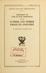 Amendment to code of fair competition for the lumber and timber products industry as approved on January 8, 1935