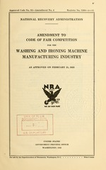 Amendment to code of fair competition for the washing and ironing machine manufacturing industry as approved on February 21, 1935