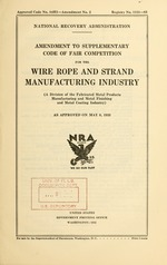 Amendment to supplementary code of fair competition for the wire rope and strand manufacturing industry (a division of the fabricated metal products manufacturing and metal finishing and metal coating industry) as approved on May 6, 1935