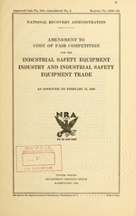 Amendment to code of fair competition for the industrial safety equipment industry and industrial safety equipment trade as approved on February 21, 1935