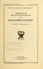 Amendment to code of fair competition for the manganese industry as approved on February 14, 1935