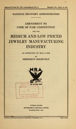 Amendment to code of fair competition for the medium and low priced jewelry manufacturing industry as approved on May 8, 1935 by President Roosevelt
