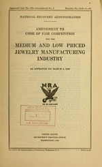 Amendment to code of fair competition for the medium and low priced jewelry manufacturing industry as approved on March 4, 1935