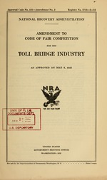 Amendment to code of fair competition for the toll bridge industry as approved on May 6, 1935