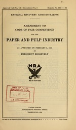 Amendment to code of fair competition for the paper and pulp industry as approved on February 5, 1935 by President Roosevelt