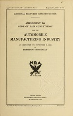 Amendment to code of fair competition for the automobile manufacturing industry as approved on November 2, 1934 by President Roosevelt