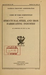 Code of fair competition for the structural steel and iron fabricating industry as approved on July 11, 1934