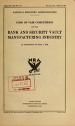 Code of fair competition for the bank and security vault manufacturing industry as approved on May 1, 1934