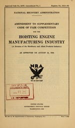 Amendment to supplementary code of fair competition for the hoisting engine manufacturing industry (a division of the machinery and allied products industry) as approved on August 18, 1934