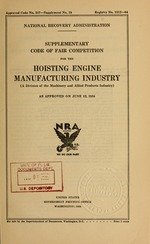 Supplementary code of fair competition for the hoisting engine manufacturing industry (a division of the machinery and allied products industry) as approved on June 12, 1934