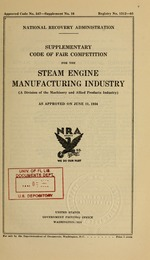 Supplementary code of fair competition for the steam engine manufacturing industry (a division of the machinery and allied products industry) as approved on June 11, 1934