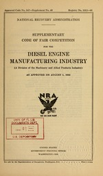 Supplementary code of fair competition for the diesel engine manufacturing industry (a division of the machinery and allied products industry) as approved on August 1, 1934