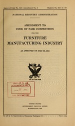 Amendment to code of fair competition for the furniture manufacturing industry as approved on July 20, 1934