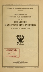 Amendment to code of fair competition for the furniture manufacturing industry, as approved on February 5, 1934