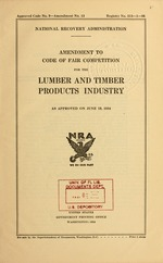 Amendment to code of fair competition for the lumber and timber products industry, as approved on June 19, 1934