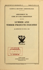 Amendment to code of fair competition for the lumber and timber products industry, as approved on June 5, 1934