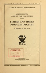 Amendment to code of fair competition for the lumber and timber products industry, as approved on June 22, 1934