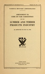 Amendment to code of fair competition for the lumber and timber products industry as approved on July 16, 1934