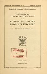 Amendment to code of fair competition for the lumber and timber products industry as approved on December 18, 1934