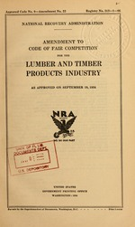Amendment to code of fair competition for the lumber and timber products industry as approved on September 19, 1934