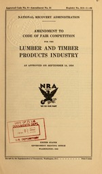 Amendment to code of fair competition for the lumber and timber products industry as approved on September 14, 1934
