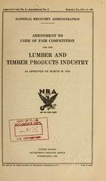 Amendment to code of fair competition for the lumber and timber products industry as approved on March 30, 1934