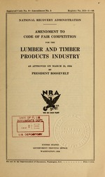 Amendment to code of fair competition for the lumber and timber products industry as approved on March 23, 1934 by President Roosevelt