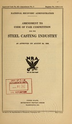 Amendment to code of fair competition for the steel casting industry as approved on August 24, 1934