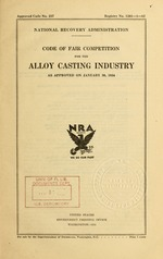 Code of fair competition for the alloy casting industry as approved on January 30, 1934