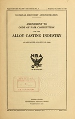 Amendment to code of fair competition for the alloy casting industry as approved on July 22, 1934