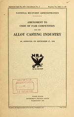 Amendment to code of fair competition for the alloy casting industry as approved on September 27, 1934