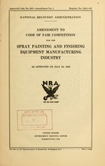 Amendment to code of fair competition for the spray painting and finishing equipment manufacturing industry as approved on July 18, 1934