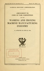 Amendment to code of fair competition for the washing and ironing machine manufacturing industry as approved on June 22, 1934