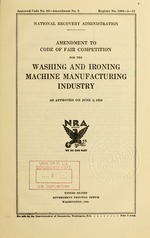 Amendment to code of fair competition for the washing and ironing machine manufacturing industry as approved on June 2, 1934