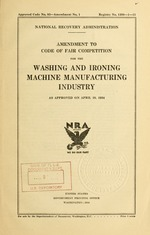 Amendment to code of fair competition for the washing and ironing machine manufacturing industry as approved on April 19, 1934