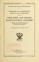 Amendment to supplementary code of fair competition for the wire rope and strand manufacturing industry (a division of the fabricated metal products manufacturing and metal finishing and metal coating industry) as approved on October 31, 1934