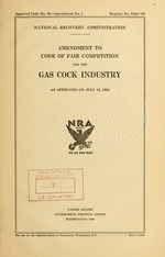 Amendment to code of fair competition for the gas cock industry as approved on July 12, 1934